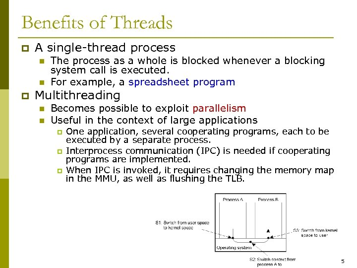 Benefits of Threads p A single-thread process n n p The process as a