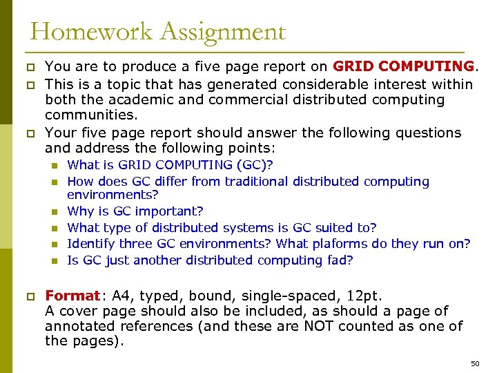 Homework Assignment p p p You are to produce a five page report on