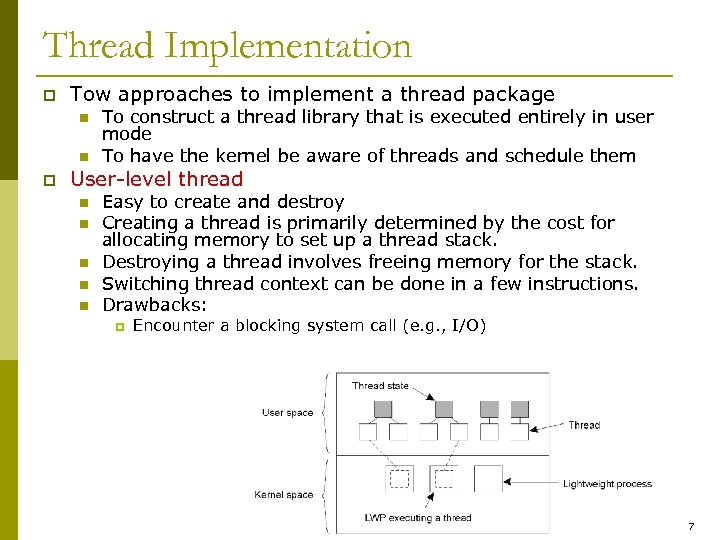 Thread Implementation p Tow approaches to implement a thread package n n p To