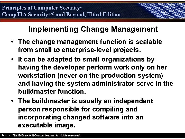 Principles of Computer Security: Comp. TIA Security+® and Beyond, Third Edition Security+ Implementing Change