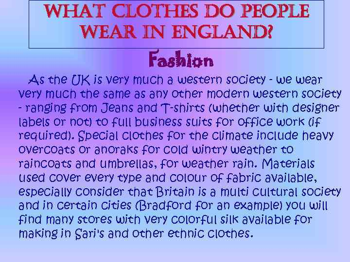 what clothes do people wear in england? Fashion As the UK is very much