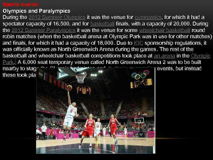 Sports events: Olympics and Paralympics During the 2012 Summer Olympics it was the venue