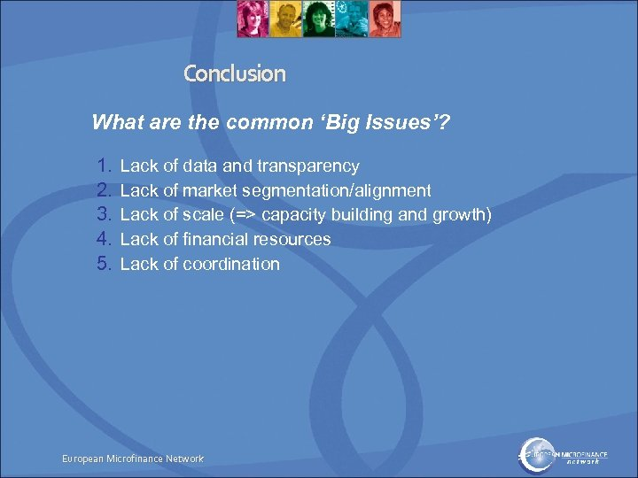 Conclusion What are the common 'Big Issues'? 1. 2. 3. 4. 5. Lack of