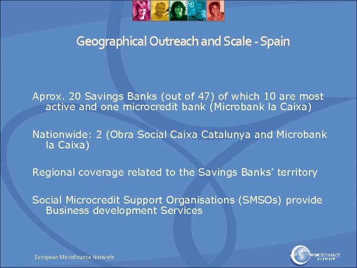 Geographical Outreach and Scale - Spain Aprox. 20 Savings Banks (out of 47) of
