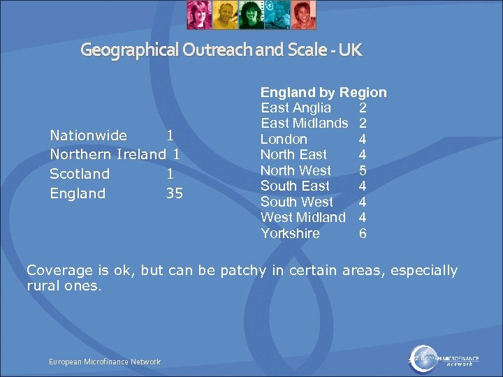 Geographical Outreach and Scale - UK Nationwide 1 Northern Ireland 1 Scotland 1 England