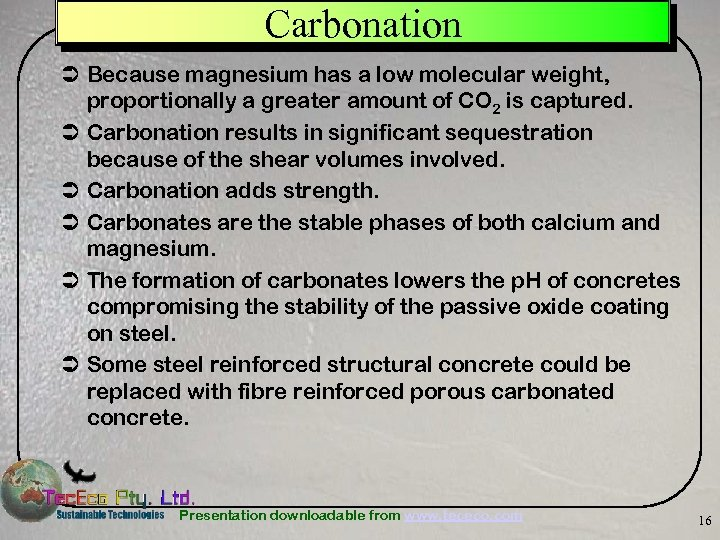 Carbonation Ü Because magnesium has a low molecular weight, proportionally a greater amount of