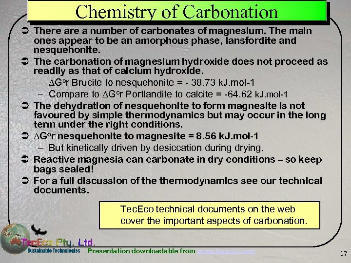 Chemistry of Carbonation Ü There a number of carbonates of magnesium. The main ones