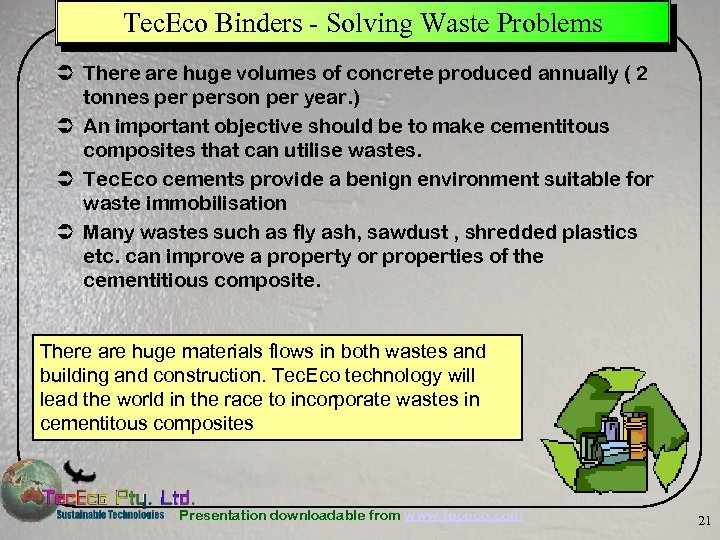 Tec. Eco Binders - Solving Waste Problems Ü There are huge volumes of concrete