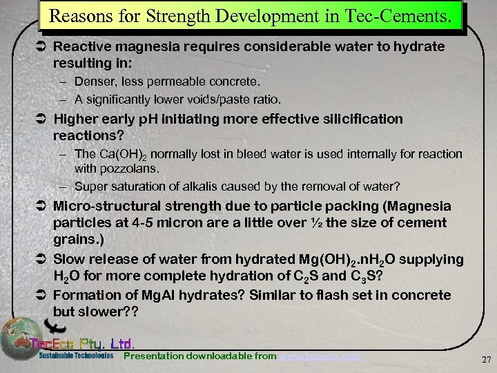 Reasons for Strength Development in Tec-Cements. Ü Reactive magnesia requires considerable water to hydrate