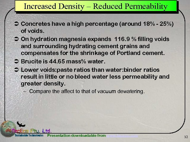 Increased Density – Reduced Permeability Ü Concretes have a high percentage (around 18% -