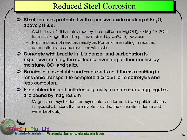 Reduced Steel Corrosion Ü Steel remains protected with a passive oxide coating of Fe