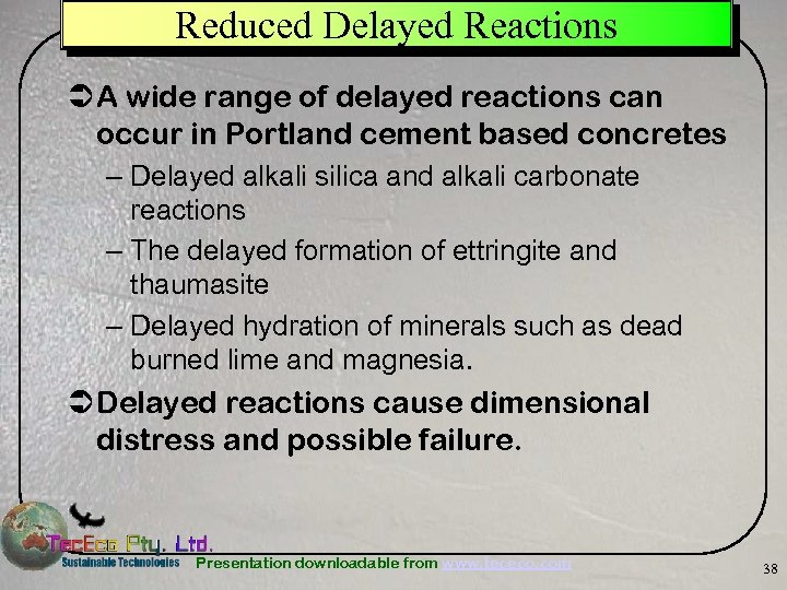 Reduced Delayed Reactions Ü A wide range of delayed reactions can occur in Portland