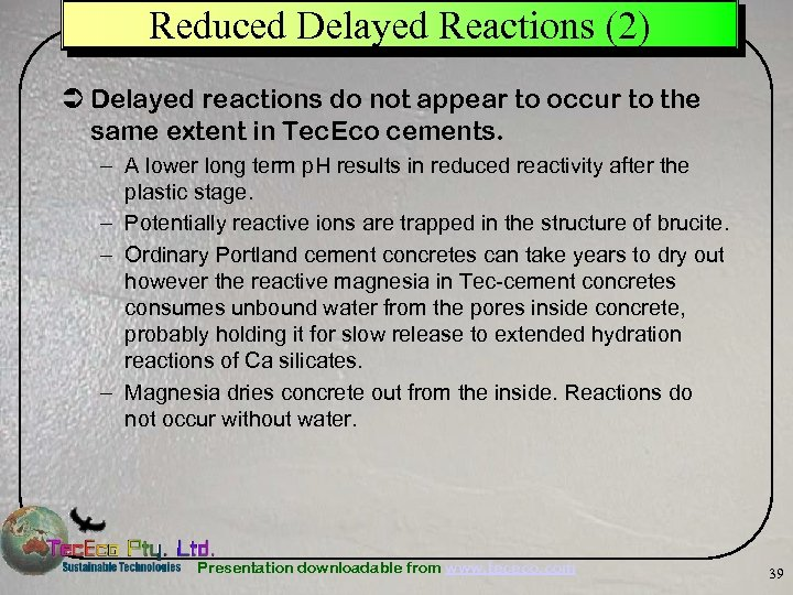 Reduced Delayed Reactions (2) Ü Delayed reactions do not appear to occur to the
