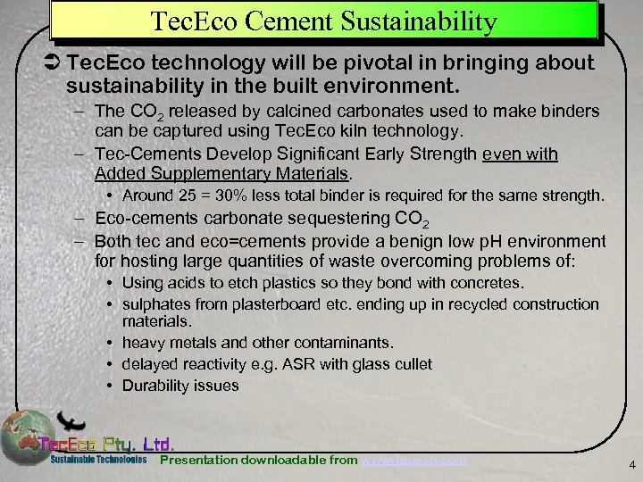 Tec. Eco Cement Sustainability Ü Tec. Eco technology will be pivotal in bringing about