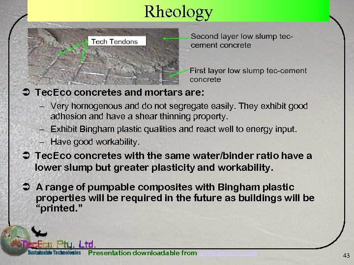 Rheology Ü Tec. Eco concretes and mortars are: – Very homogenous and do not