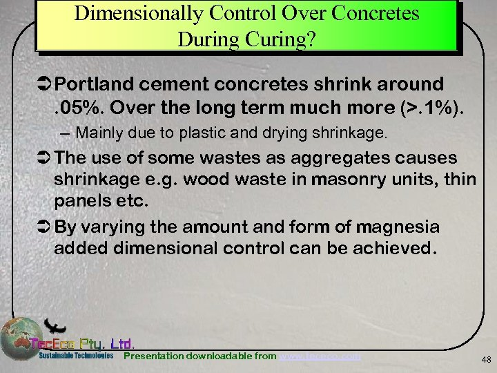 Dimensionally Control Over Concretes During Curing? Ü Portland cement concretes shrink around. 05%. Over