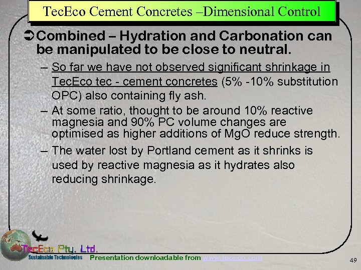 Tec. Eco Cement Concretes –Dimensional Control Ü Combined – Hydration and Carbonation can be
