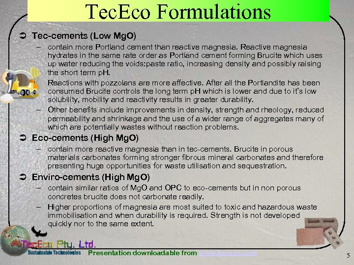 Tec. Eco Formulations Ü Tec-cements (Low Mg. O) – contain more Portland cement than