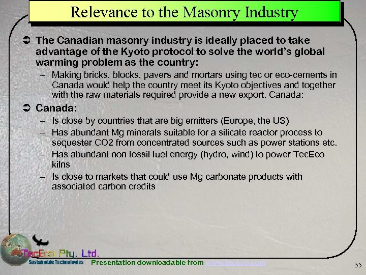 Relevance to the Masonry Industry Ü The Canadian masonry industry is ideally placed to