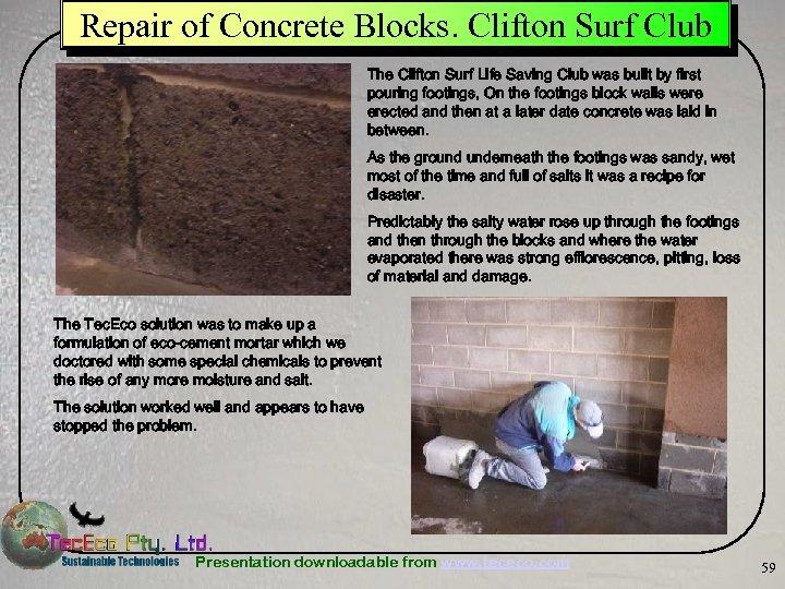 Repair of Concrete Blocks. Clifton Surf Club The Clifton Surf Life Saving Club was