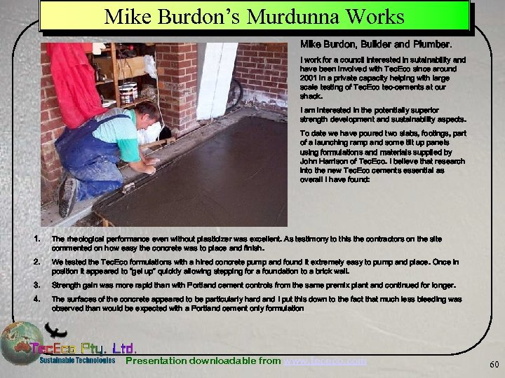Mike Burdon's Murdunna Works Mike Burdon, Builder and Plumber. I work for a council