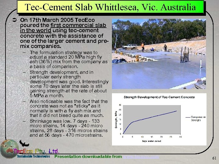 Tec-Cement Slab Whittlesea, Vic. Australia Ü On 17 th March 2005 Tec. Eco poured
