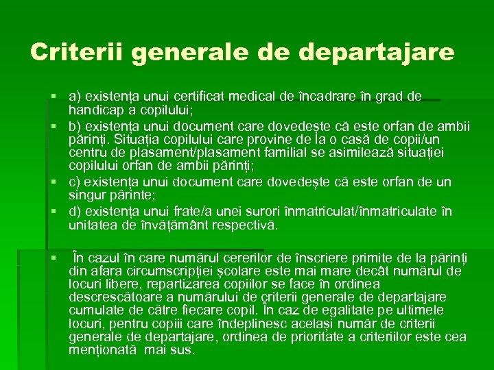 Criterii generale de departajare § a) existența unui certificat medical de încadrare în grad