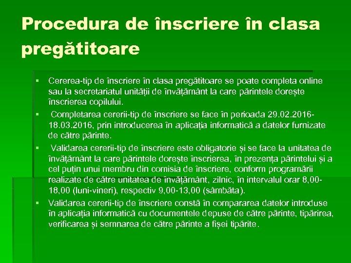Procedura de înscriere în clasa pregătitoare § Cererea-tip de înscriere în clasa pregătitoare se