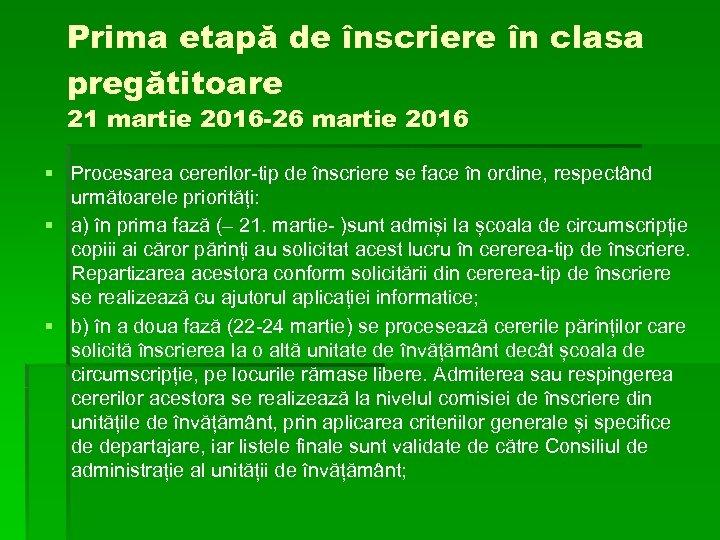 Prima etapă de înscriere în clasa pregătitoare 21 martie 2016 -26 martie 2016 §