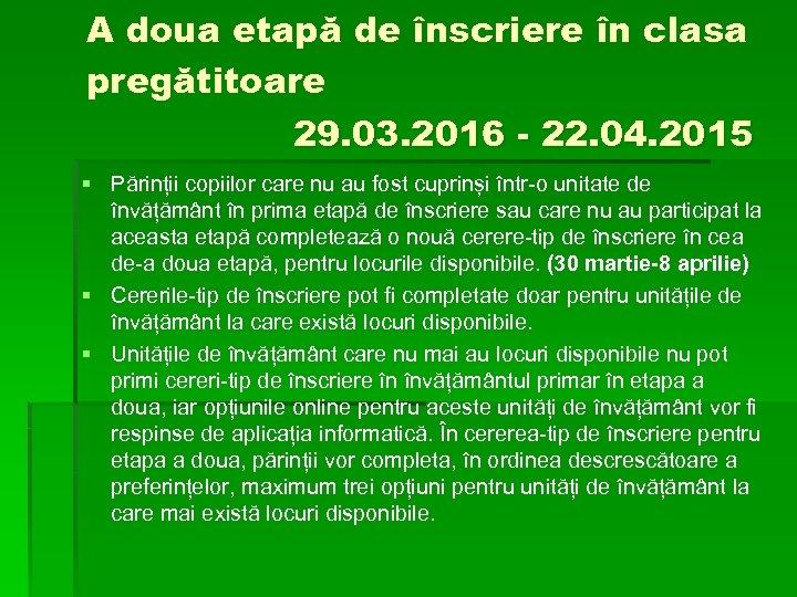 A doua etapă de înscriere în clasa pregătitoare 29. 03. 2016 - 22. 04.