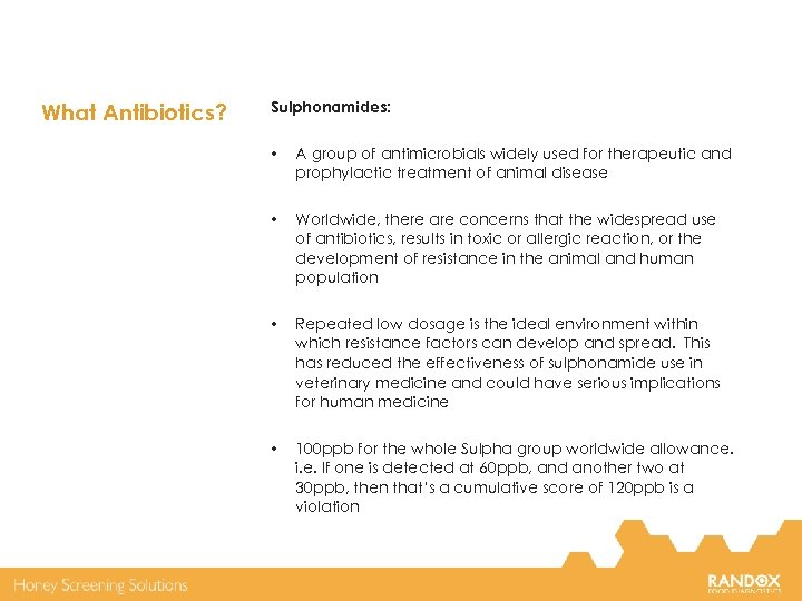 What Antibiotics? Sulphonamides: • A group of antimicrobials widely used for therapeutic and prophylactic