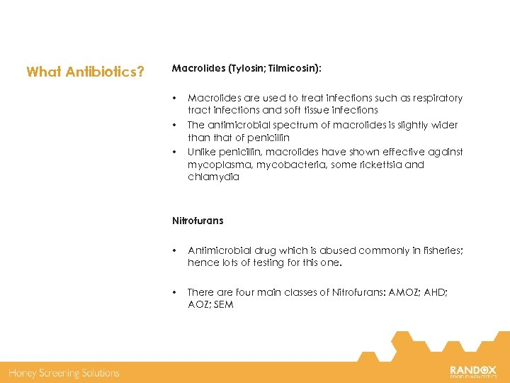 What Antibiotics? Macrolides (Tylosin; Tilmicosin): • • • Macrolides are used to treat infections