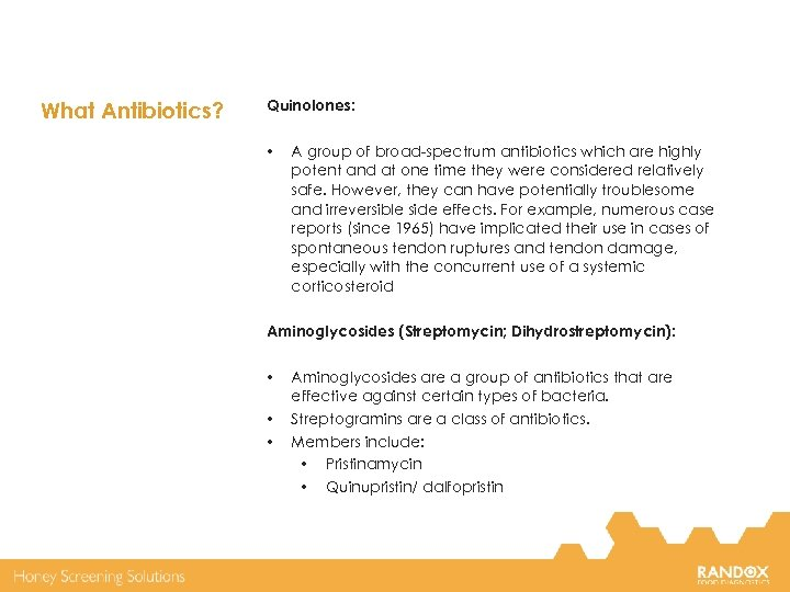 What Antibiotics? Quinolones: • A group of broad-spectrum antibiotics which are highly potent and