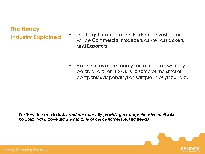The Honey Industry Explained • The target market for the Evidence Investigator will be