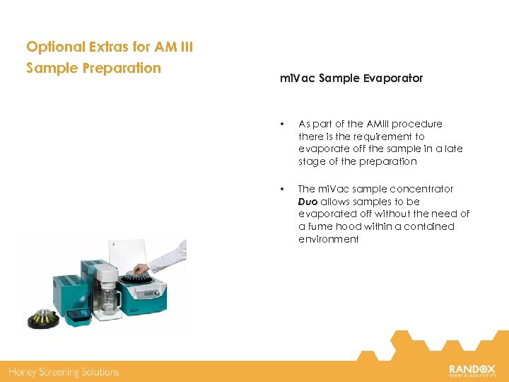 Optional Extras for AM III Sample Preparation mi. Vac Sample Evaporator • As part