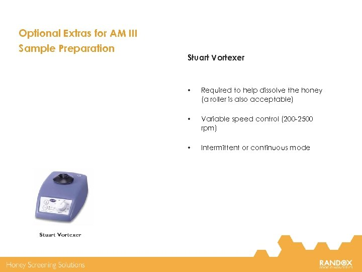 Optional Extras for AM III Sample Preparation Stuart Vortexer • Required to help dissolve