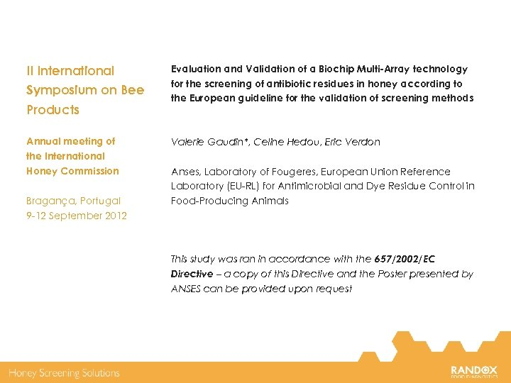 II International Symposium on Bee Products Annual meeting of Evaluation and Validation of a