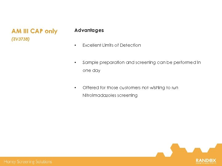 AM III CAP only Advantages (EV 3738) • Excellent Limits of Detection • Sample