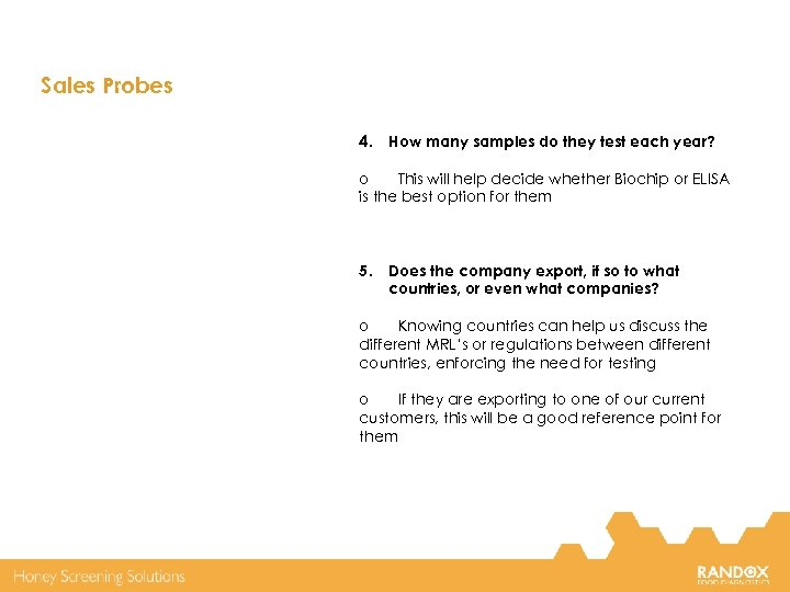 Sales Probes 4. How many samples do they test each year? o This will