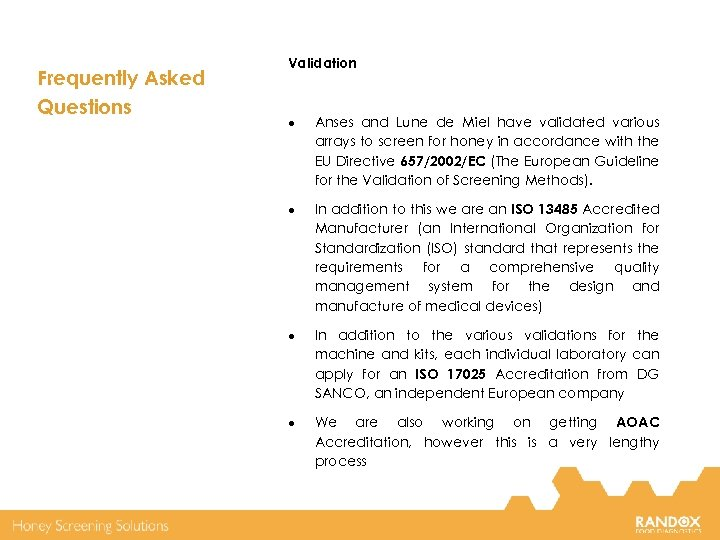 Frequently Asked Questions Validation Anses and Lune de Miel have validated various arrays to