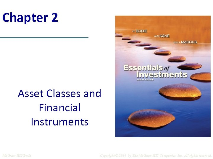 Chapter 2 Asset Classes and Financial Instruments Mc. Graw-Hill/Irwin Copyright © 2010 by The