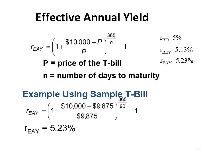 Effective Annual Yield r. BD=5% r. BEY=5. 13% P = price of the T-bill