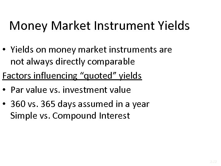 Money Market Instrument Yields • Yields on money market instruments are not always directly