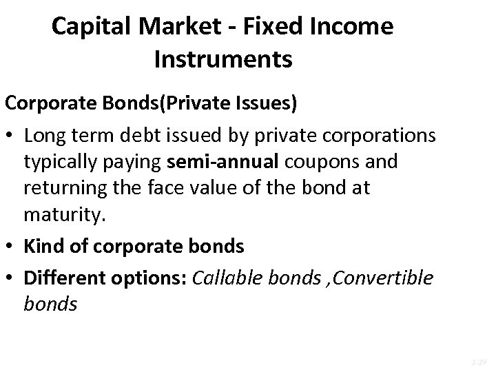 Capital Market - Fixed Income Instruments Corporate Bonds(Private Issues) • Long term debt issued