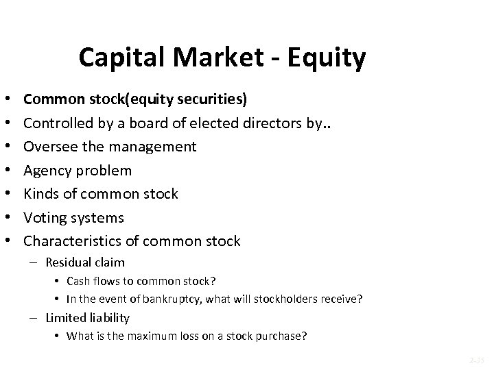 Capital Market - Equity • • Common stock(equity securities) Controlled by a board of