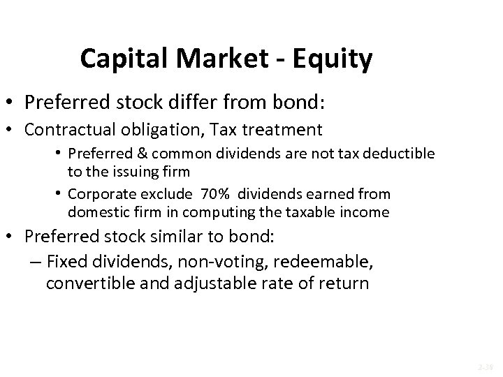 Capital Market - Equity • Preferred stock differ from bond: • Contractual obligation, Tax