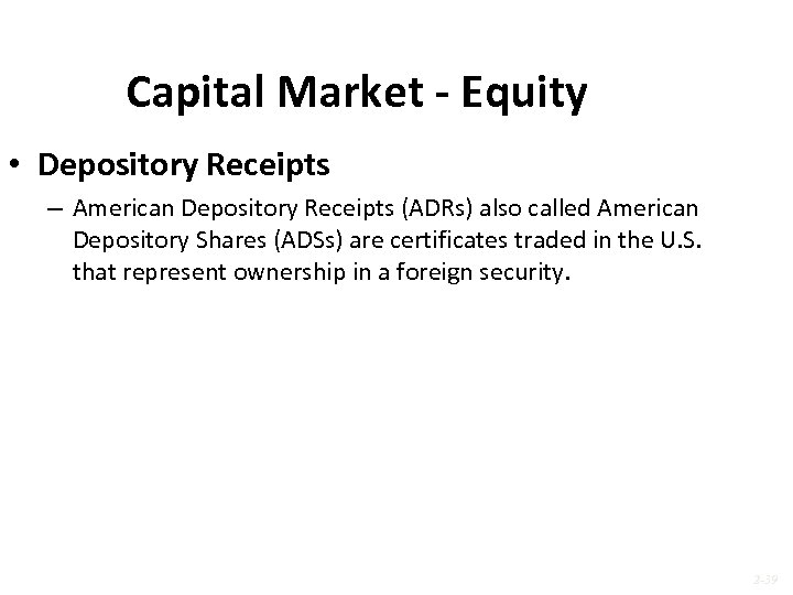 Capital Market - Equity • Depository Receipts – American Depository Receipts (ADRs) also called