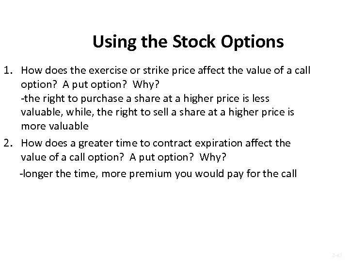 Using the Stock Options 1. How does the exercise or strike price affect the