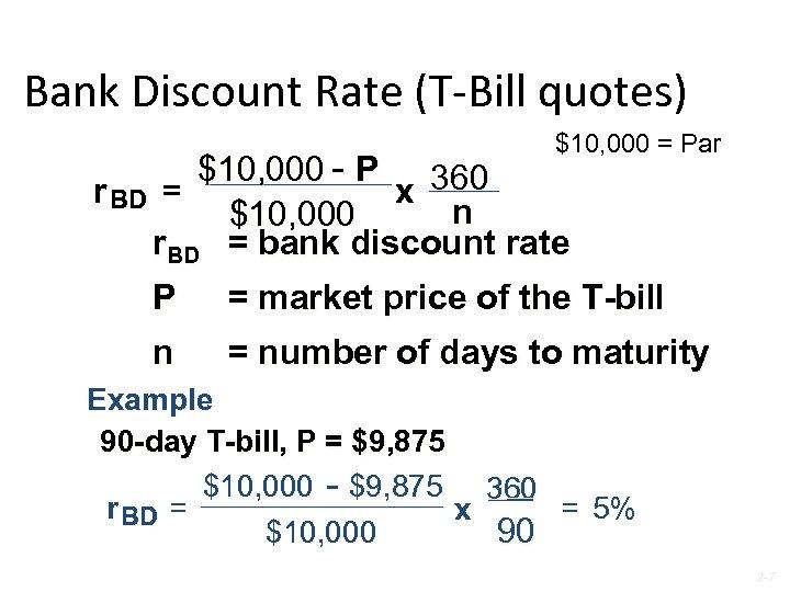 Bank Discount Rate (T-Bill quotes) $10, 000 = Par $10, 000 - P 360