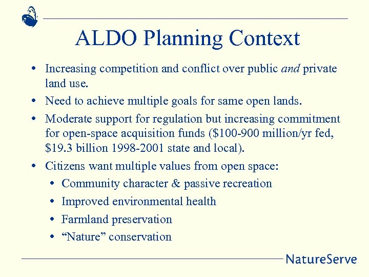 ALDO Planning Context • Increasing competition and conflict over public and private land use.